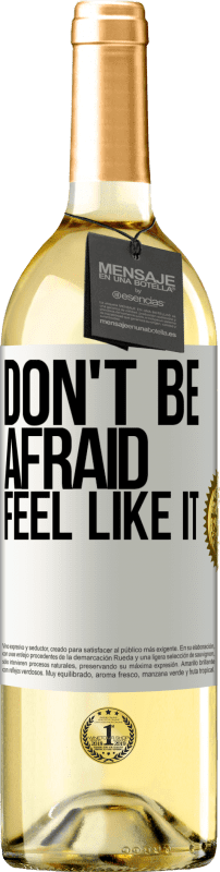 24,95 € Free Shipping | White Wine WHITE Edition Don't be afraid, feel like it White Label. Customizable label Young wine Harvest 2020 Verdejo