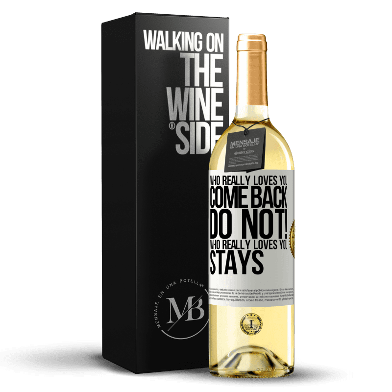 24,95 € Free Shipping   White Wine WHITE Edition Who really loves you, come back. Do not! Who really loves you, stays White Label. Customizable label Young wine Harvest 2020 Verdejo