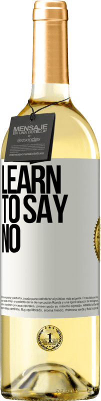 24,95 € Free Shipping | White Wine WHITE Edition Learn to say no White Label. Customizable label Young wine Harvest 2020 Verdejo