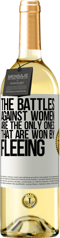 24,95 € Free Shipping   White Wine WHITE Edition The battles against women are the only ones that are won by fleeing White Label. Customizable label Young wine Harvest 2020 Verdejo