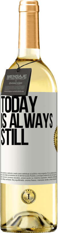 24,95 € Free Shipping | White Wine WHITE Edition Today is always still White Label. Customizable label Young wine Harvest 2020 Verdejo