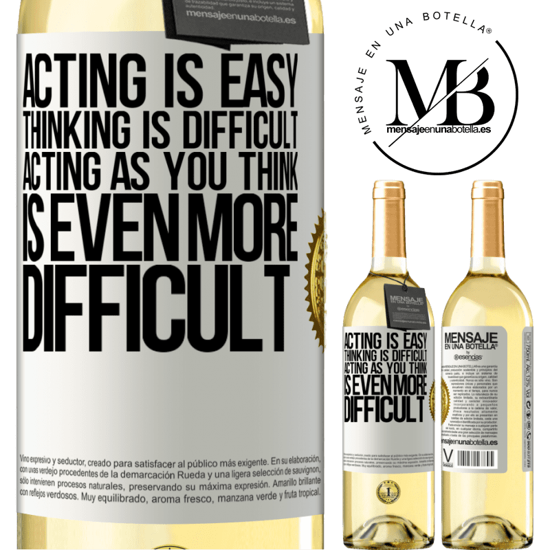 24,95 € Free Shipping | White Wine WHITE Edition Acting is easy, thinking is difficult. Acting as you think is even more difficult White Label. Customizable label Young wine Harvest 2020 Verdejo
