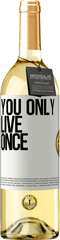 24,95 € Free Shipping   White Wine WHITE Edition You only live once White Label. Customizable label Young wine Harvest 2020 Verdejo