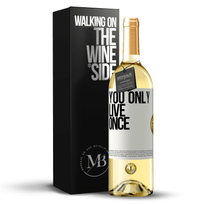 «You only live once» WHITE Edition