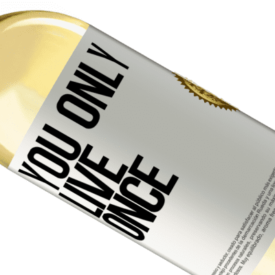 Unique & Personal Expressions. «You only live once» WHITE Edition