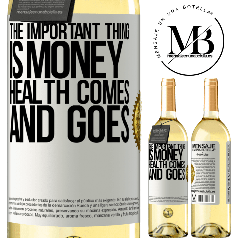 24,95 € Free Shipping | White Wine WHITE Edition The important thing is money, health comes and goes White Label. Customizable label Young wine Harvest 2020 Verdejo