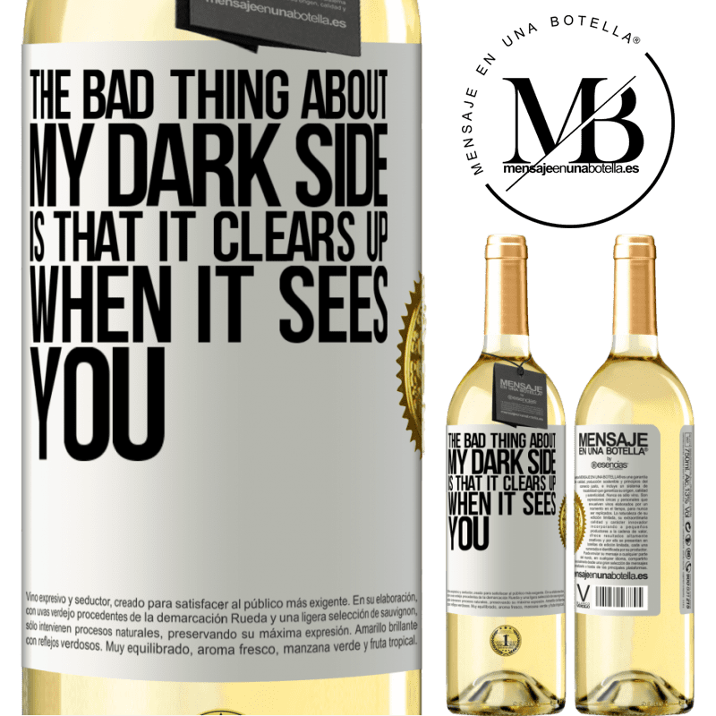 24,95 € Free Shipping | White Wine WHITE Edition The bad thing about my dark side is that it clears up when it sees you White Label. Customizable label Young wine Harvest 2020 Verdejo