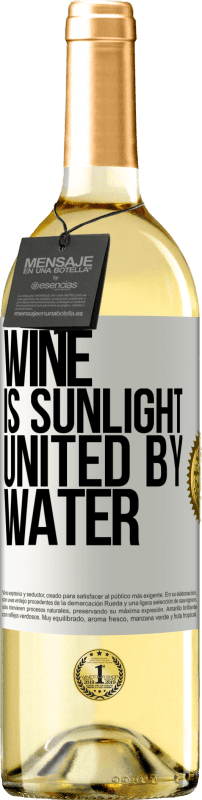 24,95 € Free Shipping | White Wine WHITE Edition Wine is sunlight, united by water White Label. Customizable label Young wine Harvest 2020 Verdejo