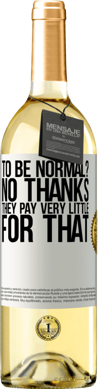24,95 € Free Shipping   White Wine WHITE Edition to be normal? No thanks. They pay very little for that White Label. Customizable label Young wine Harvest 2020 Verdejo