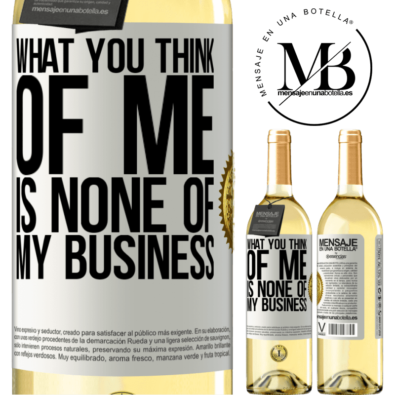 24,95 € Free Shipping   White Wine WHITE Edition What you think of me is none of my business White Label. Customizable label Young wine Harvest 2020 Verdejo