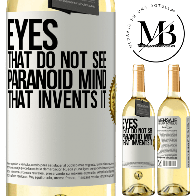 24,95 € Free Shipping | White Wine WHITE Edition Eyes that do not see, paranoid mind that invents it White Label. Customizable label Young wine Harvest 2020 Verdejo