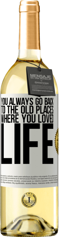 24,95 € Free Shipping   White Wine WHITE Edition You always go back to the old places where you loved life White Label. Customizable label Young wine Harvest 2020 Verdejo