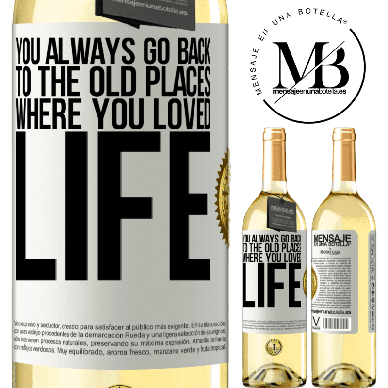 24,95 € Free Shipping | White Wine WHITE Edition You always go back to the old places where you loved life White Label. Customizable label Young wine Harvest 2020 Verdejo
