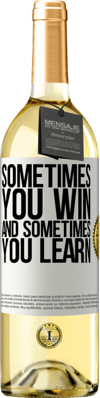 «Sometimes you win, and sometimes you learn» WHITE Edition