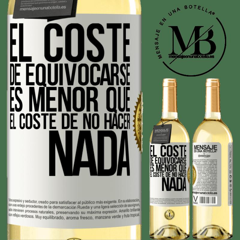 24,95 € Envío gratis | Vino Blanco Edición WHITE El costo de equivocarse es menor que el costo de no hacer nada Etiqueta Blanca. Etiqueta personalizable Vino joven Cosecha 2020 Verdejo