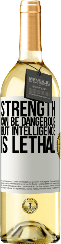 24,95 € Free Shipping | White Wine WHITE Edition Strength can be dangerous, but intelligence is lethal White Label. Customizable label Young wine Harvest 2020 Verdejo