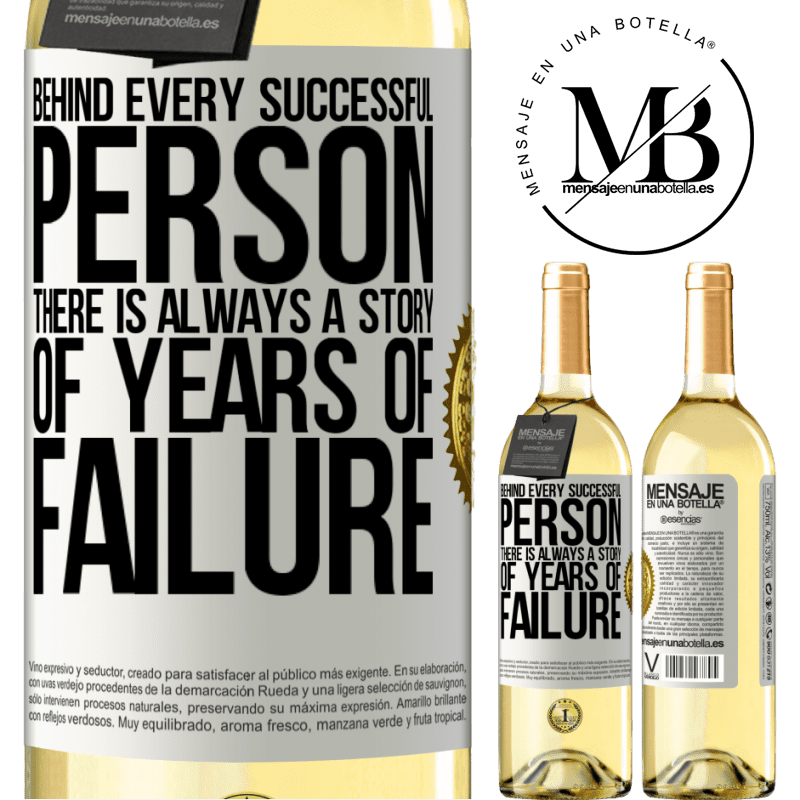 24,95 € Free Shipping | White Wine WHITE Edition Behind every successful person, there is always a story of years of failure White Label. Customizable label Young wine Harvest 2020 Verdejo