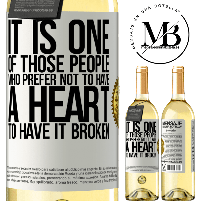 24,95 € Free Shipping | White Wine WHITE Edition It is one of those people who prefer not to have a heart to have it broken White Label. Customizable label Young wine Harvest 2020 Verdejo