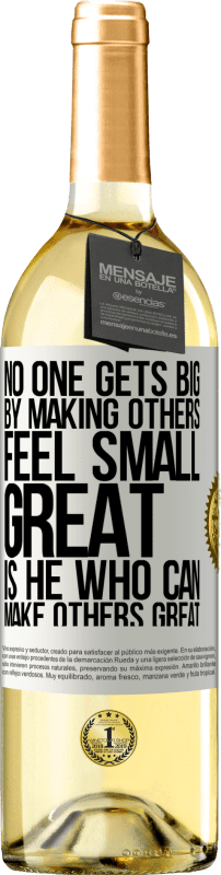 24,95 € Free Shipping   White Wine WHITE Edition No one gets big by making others feel small. Great is he who can make others great White Label. Customizable label Young wine Harvest 2020 Verdejo