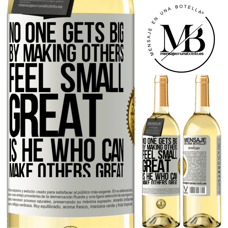 24,95 € Free Shipping | White Wine WHITE Edition No one gets big by making others feel small. Great is he who can make others great White Label. Customizable label Young wine Harvest 2020 Verdejo