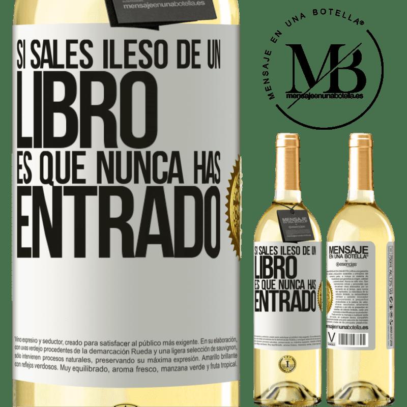 24,95 € Envío gratis | Vino Blanco Edición WHITE Si sales ileso de un libro es que nunca has entrado Etiqueta Blanca. Etiqueta personalizable Vino joven Cosecha 2020 Verdejo