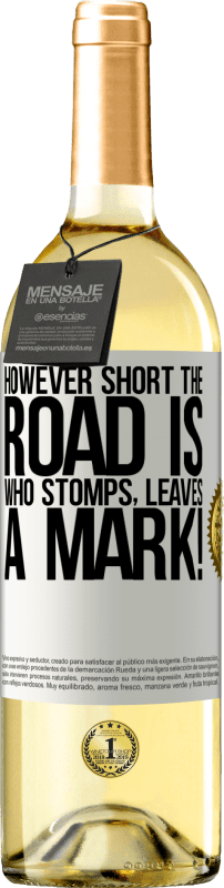 24,95 € Free Shipping   White Wine WHITE Edition However short the road is. Who stomps, leaves a mark! White Label. Customizable label Young wine Harvest 2020 Verdejo