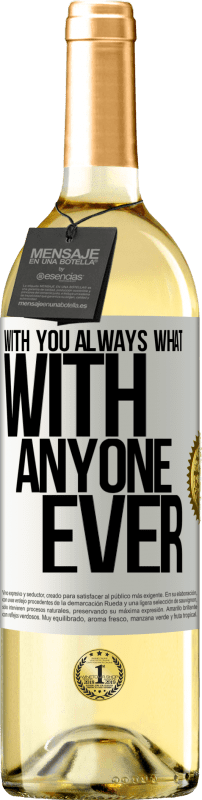 24,95 € Free Shipping | White Wine WHITE Edition With you always what with anyone ever White Label. Customizable label Young wine Harvest 2020 Verdejo
