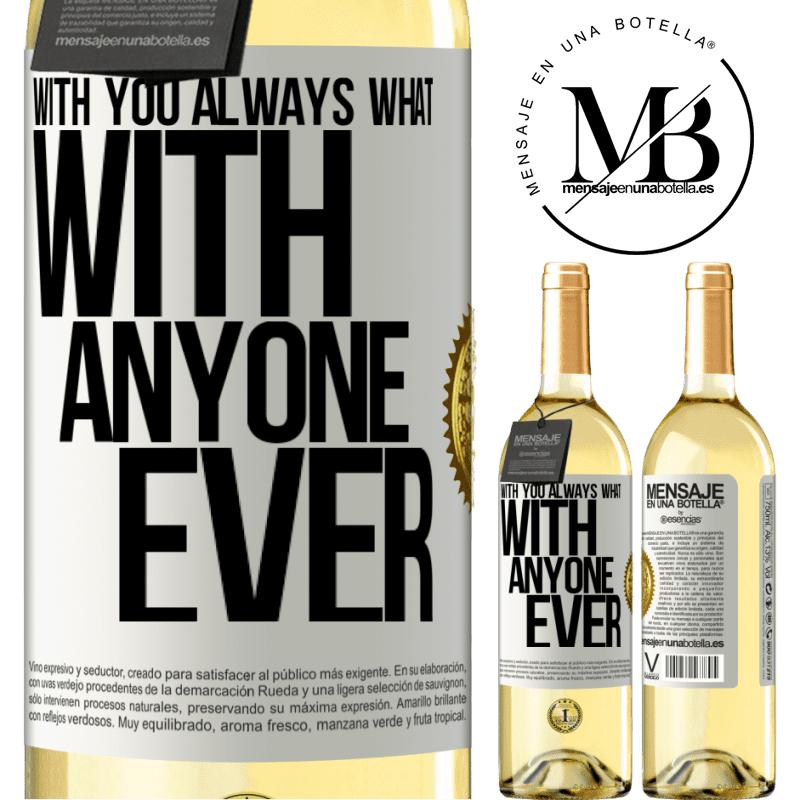24,95 € Free Shipping   White Wine WHITE Edition With you always what with anyone ever White Label. Customizable label Young wine Harvest 2020 Verdejo