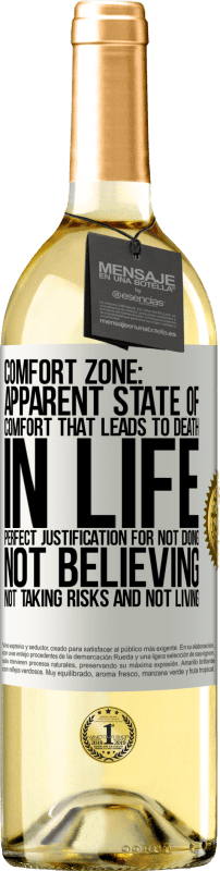 24,95 € Free Shipping   White Wine WHITE Edition Comfort zone: Apparent state of comfort that leads to death in life. Perfect justification for not doing, not believing, not White Label. Customizable label Young wine Harvest 2020 Verdejo