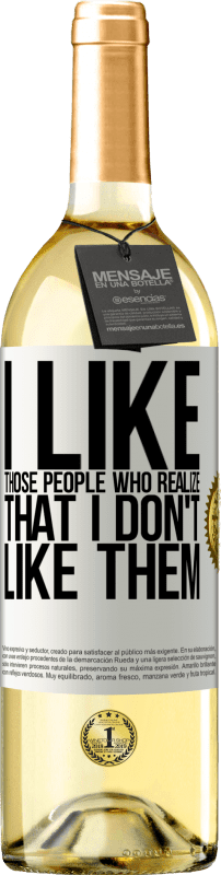 24,95 € Free Shipping   White Wine WHITE Edition I like those people who realize that I like them White Label. Customizable label Young wine Harvest 2020 Verdejo