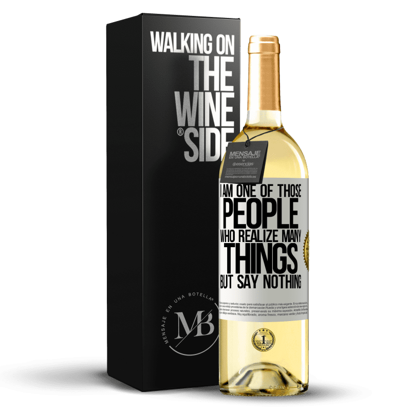 24,95 € Free Shipping | White Wine WHITE Edition I am one of those people who realize many things, but say nothing White Label. Customizable label Young wine Harvest 2020 Verdejo