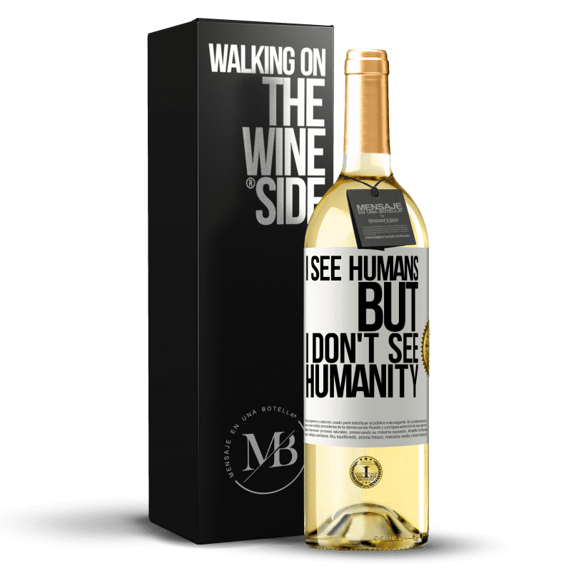 24,95 € Free Shipping | White Wine WHITE Edition I see humans, but I don't see humanity White Label. Customizable label Young wine Harvest 2020 Verdejo