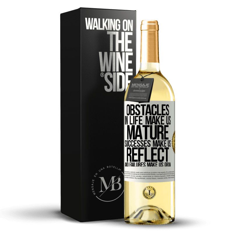 24,95 € Free Shipping   White Wine WHITE Edition Obstacles in life make us mature, successes make us reflect, and failures make us grow White Label. Customizable label Young wine Harvest 2020 Verdejo