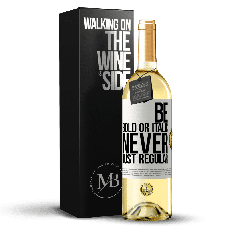 24,95 € Free Shipping | White Wine WHITE Edition Be bold or italic, never just regular White Label. Customizable label Young wine Harvest 2020 Verdejo