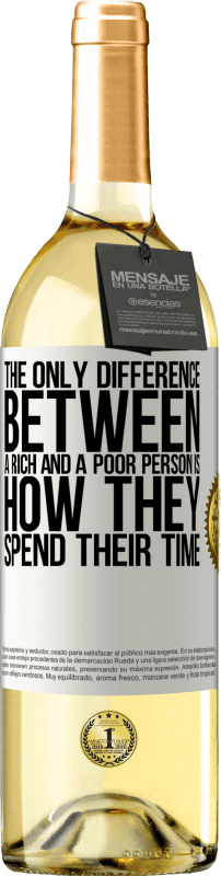 24,95 € Free Shipping   White Wine WHITE Edition The only difference between a rich and a poor person is how they spend their time White Label. Customizable label Young wine Harvest 2020 Verdejo