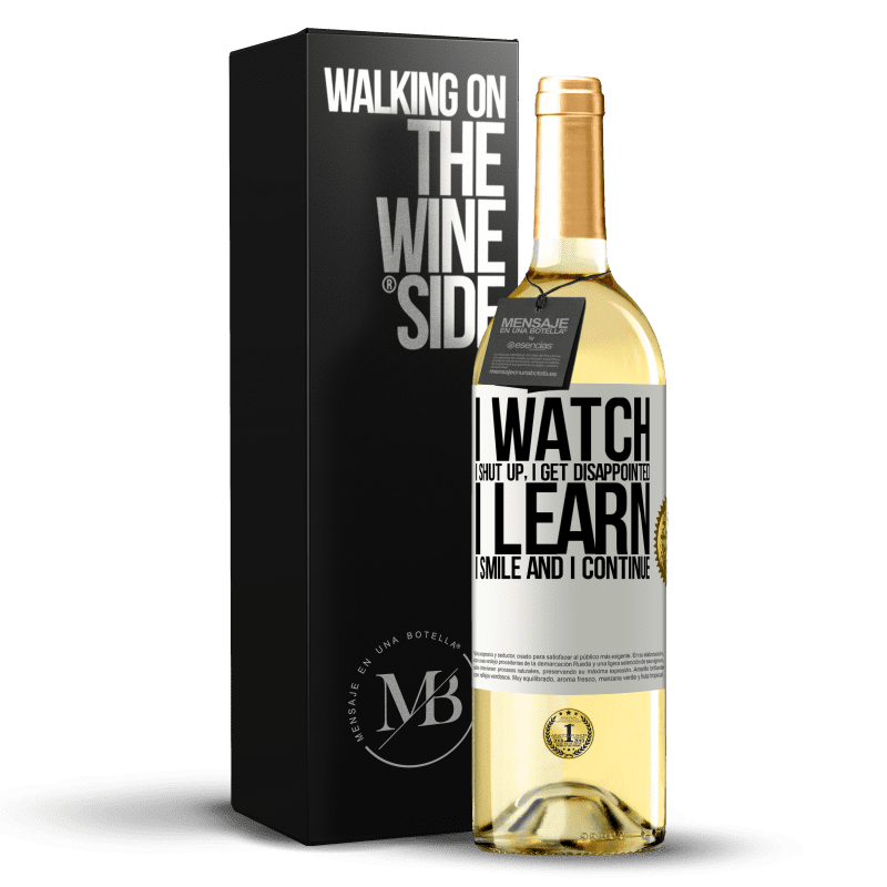 24,95 € Free Shipping | White Wine WHITE Edition I watch, I shut up, I get disappointed, I learn, I smile and I continue White Label. Customizable label Young wine Harvest 2020 Verdejo