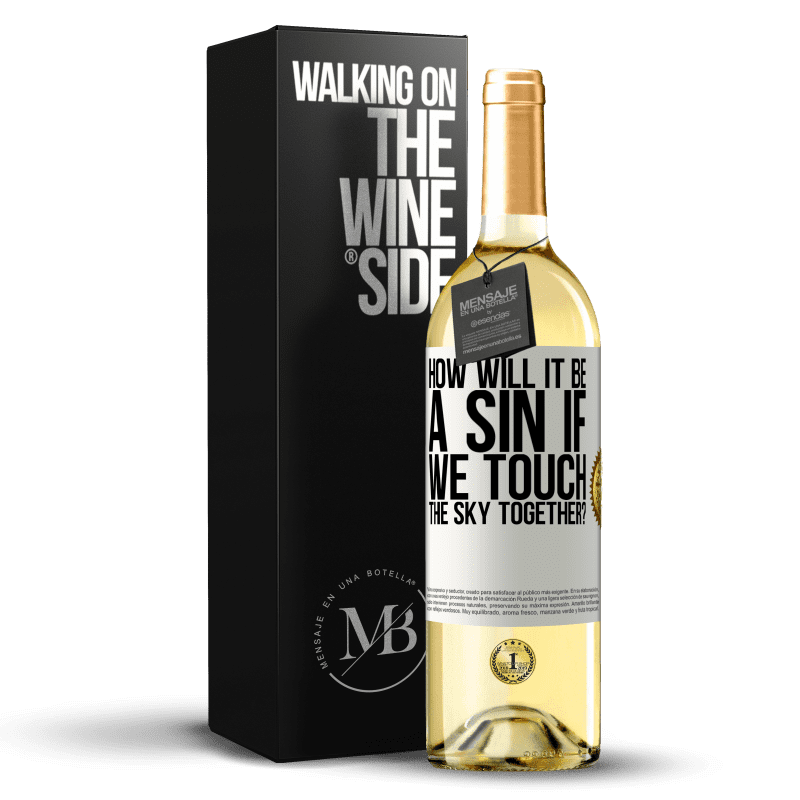 24,95 € Free Shipping | White Wine WHITE Edition How will it be a sin if we touch the sky together? White Label. Customizable label Young wine Harvest 2020 Verdejo