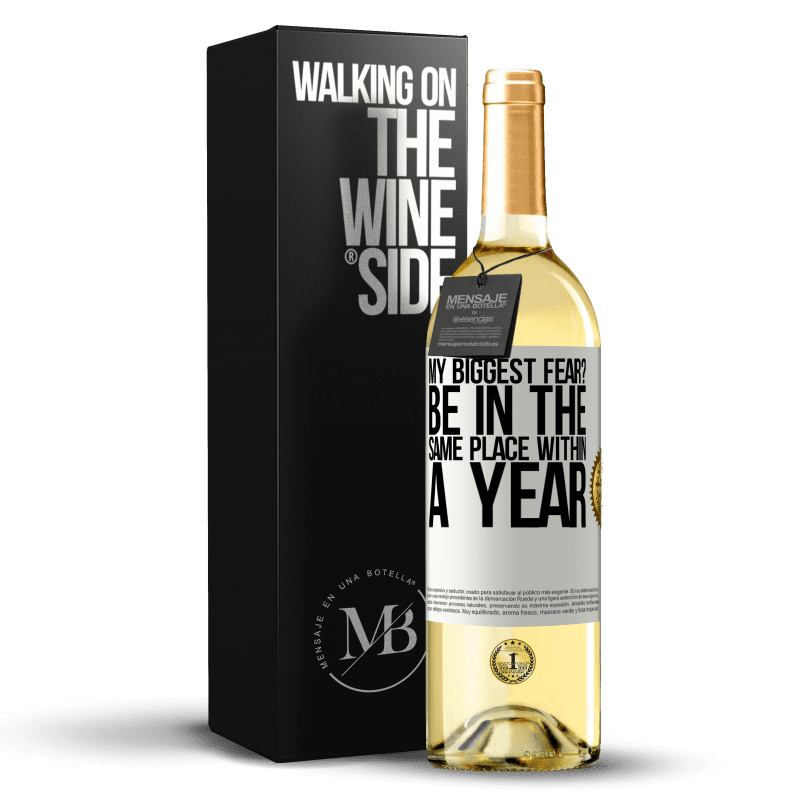 24,95 € Free Shipping   White Wine WHITE Edition my biggest fear? Be in the same place within a year White Label. Customizable label Young wine Harvest 2020 Verdejo