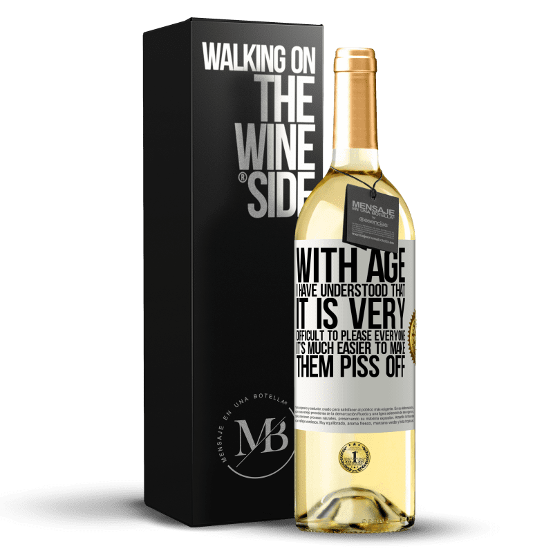 24,95 € Free Shipping | White Wine WHITE Edition With age I have understood that it is very difficult to please everyone. It's much easier to make them piss off White Label. Customizable label Young wine Harvest 2020 Verdejo
