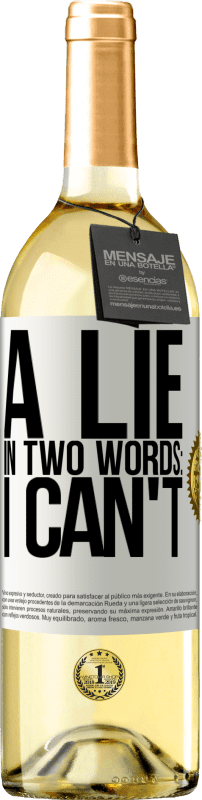 24,95 € Free Shipping | White Wine WHITE Edition A lie in two words: I can't White Label. Customizable label Young wine Harvest 2020 Verdejo