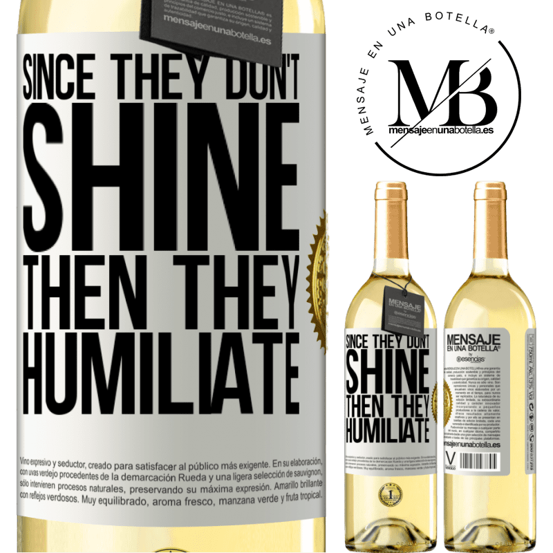 24,95 € Free Shipping | White Wine WHITE Edition Since they don't shine, then they humiliate White Label. Customizable label Young wine Harvest 2020 Verdejo