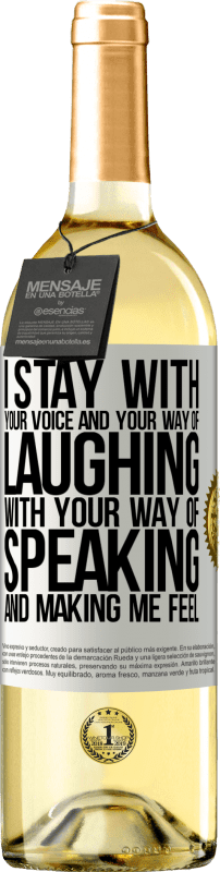 24,95 € Free Shipping   White Wine WHITE Edition I stay with your voice and your way of laughing, with your way of speaking and making me feel White Label. Customizable label Young wine Harvest 2020 Verdejo