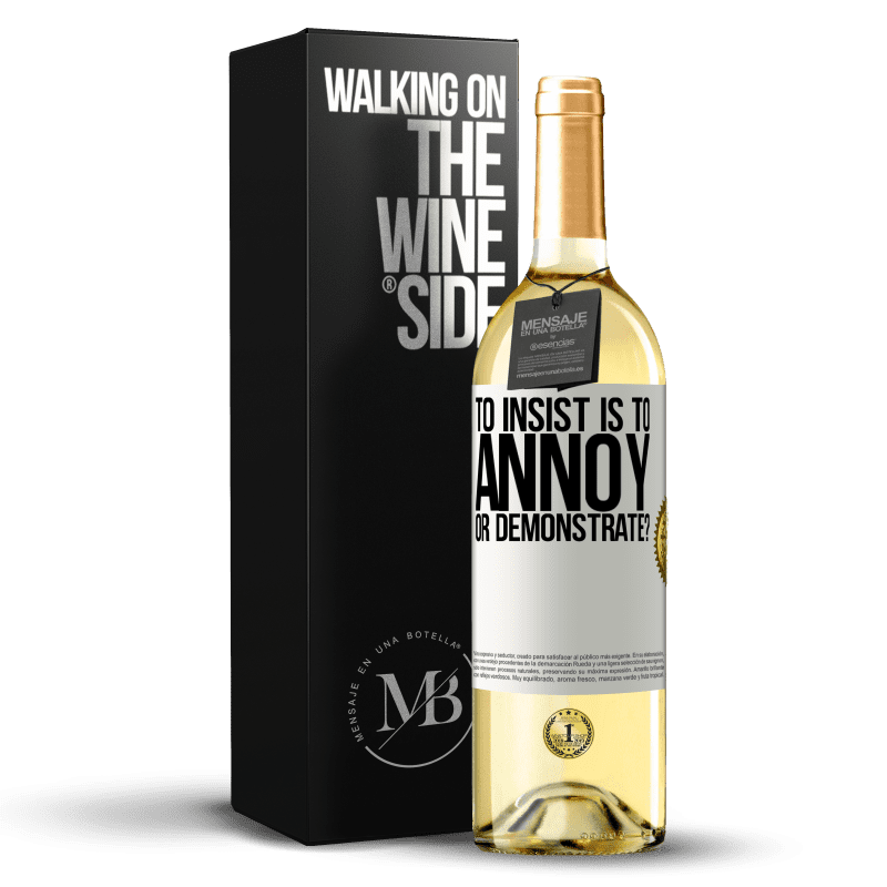 24,95 € Free Shipping   White Wine WHITE Edition to insist is to annoy or demonstrate? White Label. Customizable label Young wine Harvest 2020 Verdejo