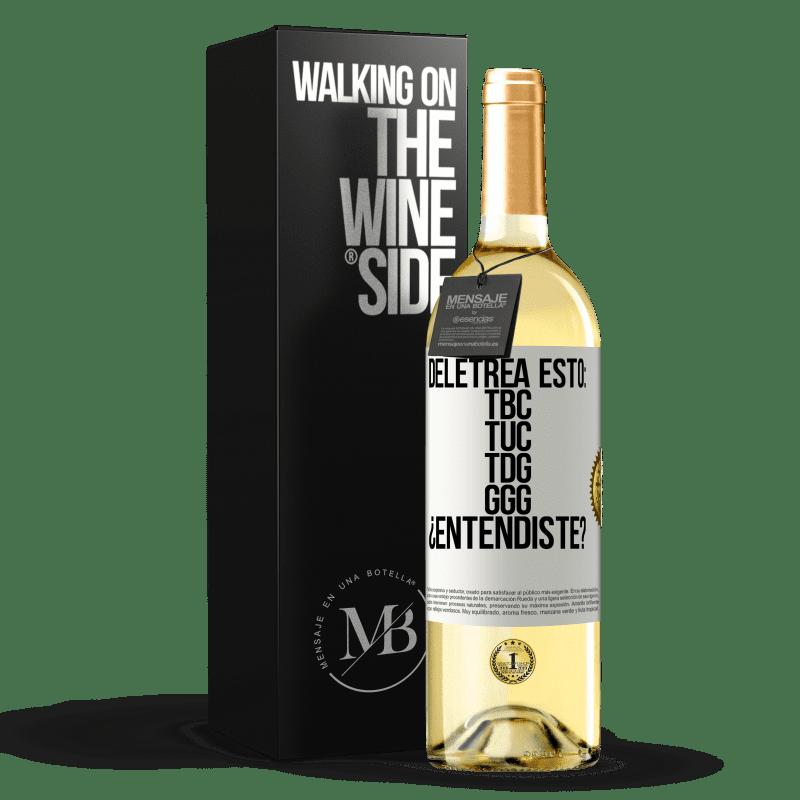 24,95 € Free Shipping   White Wine WHITE Edition Deletrea esto: TBC, TUC, TDG, GGG. ¿Entendiste? White Label. Customizable label Young wine Harvest 2020 Verdejo