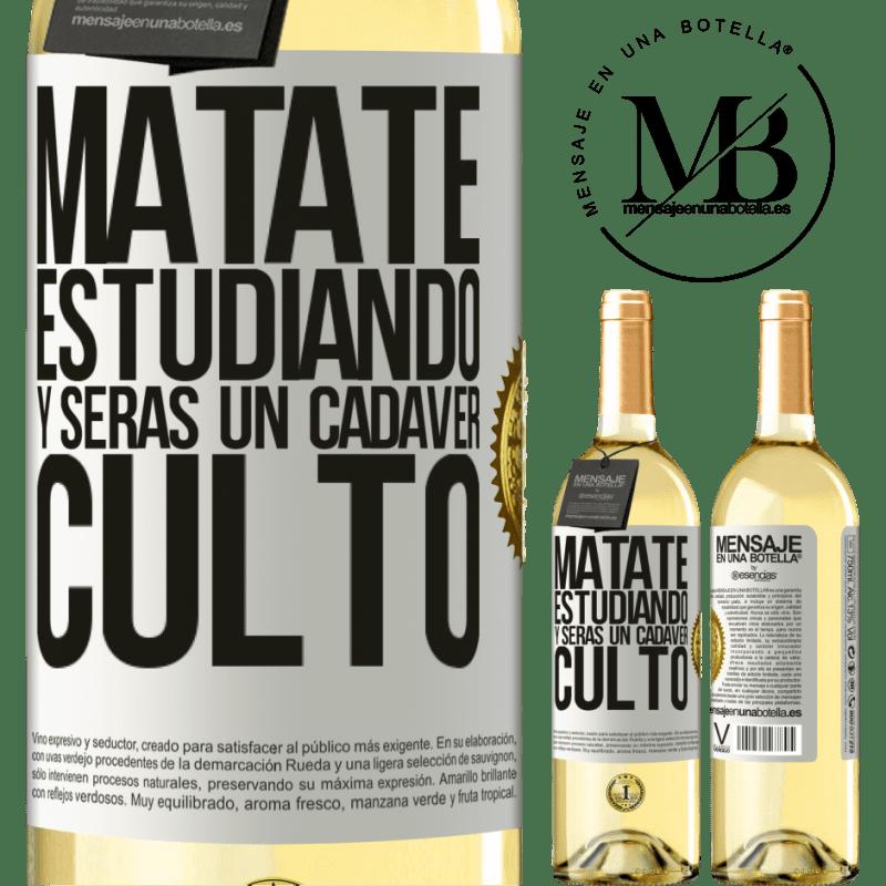24,95 € Envío gratis | Vino Blanco Edición WHITE Mátate estudiando y serás un cadáver culto Etiqueta Blanca. Etiqueta personalizable Vino joven Cosecha 2020 Verdejo