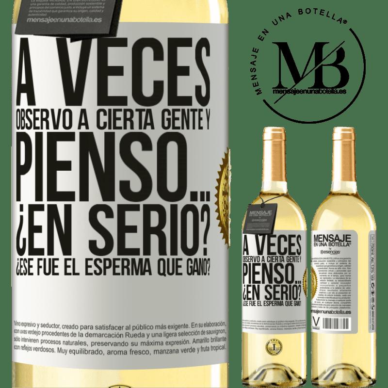 24,95 € Envoi gratuit   Vin blanc Édition WHITE Parfois, je regarde certaines personnes et je pense ... Vraiment? C'est le sperme qui a gagné? Étiquette Blanche. Étiquette personnalisable Vin jeune Récolte 2020 Verdejo