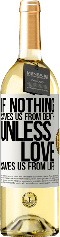 24,95 € Free Shipping   White Wine WHITE Edition If nothing saves us from death, unless love saves us from life White Label. Customizable label Young wine Harvest 2020 Verdejo