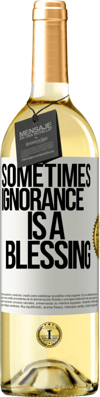 24,95 € Free Shipping | White Wine WHITE Edition Sometimes ignorance is a blessing White Label. Customizable label Young wine Harvest 2020 Verdejo