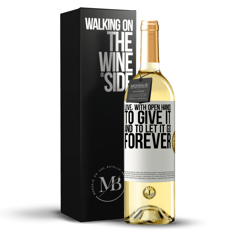 24,95 € Free Shipping | White Wine WHITE Edition Love, with open hands. To give it, and to let it go. Forever White Label. Customizable label Young wine Harvest 2020 Verdejo