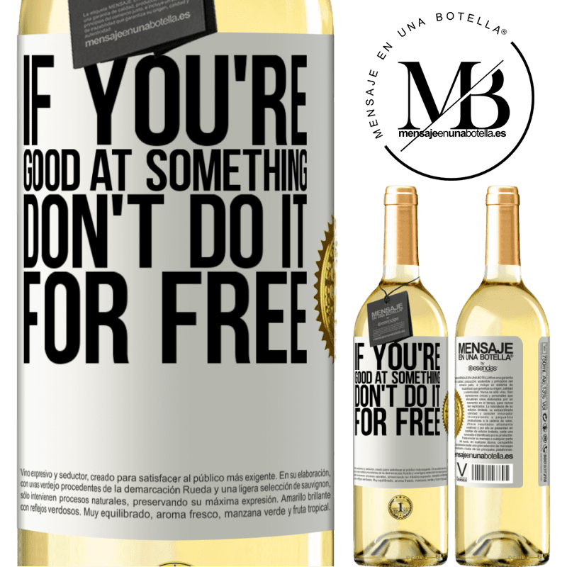 24,95 € Free Shipping | White Wine WHITE Edition If you're good at something, don't do it for free White Label. Customizable label Young wine Harvest 2020 Verdejo